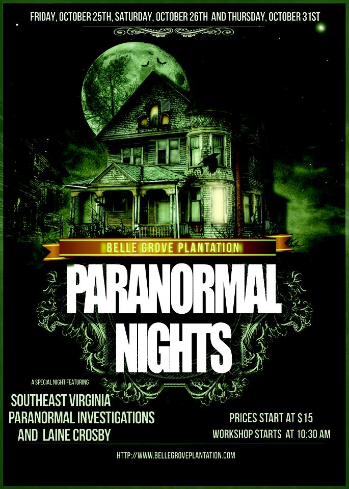 Belle Grove Plantation and Southeastern Virginia Paranormal Investigation with Laine Crosby Event on October 25th, 26th and 31st. Paranormal Ghost Hunts, Workshop and Medium Event.
